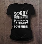Sorry I'm already taken by a super hot January boyfriend January January boyfriend taken by a super hot T Shirt