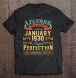 Legends Were Born In January 1930 Aged Perfection All Original Parts 90 Year Old 90th Birthday January 1930 T Shirt