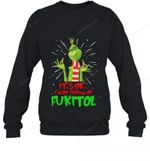 Grinch It's Ok I'm On 500mgs Of Fukitol Sweater Sweatshirt Grinch Sweatshirt T Shirt