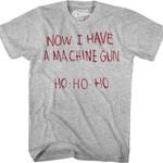 Now I Have A Machine Gun Ho Ho Ho Die Hard T-Shirt CHRISTMAS SHIRTS 80 T Shirt