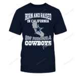 Born and Raised in California - Limited Edition NFL Dallas Cowboys 2 T Shirt