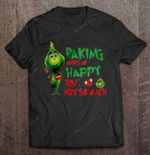 Baking Makes Me Happy You Not So Much Grinch Version Grinch T Shirt