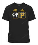 My world is Pirates MLB Pittsburgh Pirates T Shirt