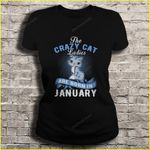 The Crazy Cat Ladies are born in January born Cat Ladies Crazy Crazy Cat Ladies January T Shirt