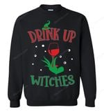 Grinch Drink Up Witches Classic Ladies 2 Hp AMZ Sweatshirt Grinch Sweatshirt T Shirt