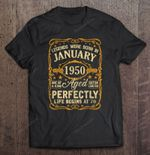 Legends Were Born In January 1950 Aged Perfectly Life Begins At 70 70th Birthday Aged Perfectly January 1950 T Shirt