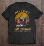 She's A Quilter Loves Her Husband Loves Jesus And America Too Vintage Version God T Shirt