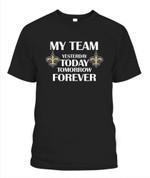 My Team Saints Forever NFL New Orleans Saints T Shirt