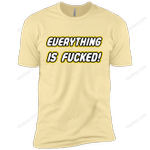 Everything is Fucked T-Shirt trending T Shirt