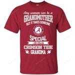 It Takes Someone Special To Be An Alabama Crimson Tide Grandma T Shirts bestfunnystore.com T Shirt