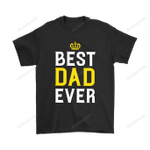 Best Dad Ever Father's Day Shirts Dad Daddy Father Father's Day Holiday T Shirt