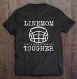 Linemom Like A Normal Mom But Tougher Football Version Sport T Shirt