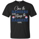 Always The Texas Rangers Girl T Shirts bestfunnystore.com T Shirt