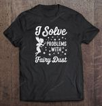 I Solve Problems With Fairy Dust Christmas BEST SELLING CHRISTMAS T Shirt