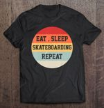 Eat Sleep Skateboarding Repeat Vintage Version skateboard skateboarding T Shirt