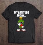 My Attitude Today Marvin The Martian Version Attitude Attitude Today Cartoon Looney Tunes Marvin Martian T Shirt