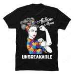 Autism Mom Unbreakable T-Shirt Autism Awareness Gift Shirt Autism gmc_created T Shirt