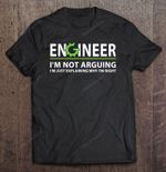 Engineer I'm Not Arguing I'm Just Explaining Funny Machanical Arguing Engineer Just Explaining Machanic not arguing T Shirt