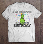 It's My Birthday Month I'm Now Accepting Birthday Grinch Colorful Version Grinch T Shirt