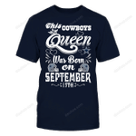 This Cowboys Queen Was Born On September 17th NFL Dallas Cowboys 2 T Shirt