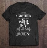 Never Underestimate A Mother Who Listens To Def Leppard And Was Born In July Rock Band T Shirt