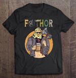 Fathor Fat Father Thor Avengers Fat Father Thor Fat Thor Father Thor Fathor Thor T Shirt