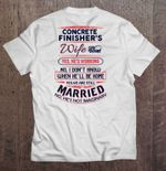 Concrete Finisher's Wife Yes He's Working No I Don't Know When He'll Be Home Wife T Shirt