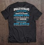 Yes I'm A Spoiled Husband But Not Yours I Am The Property Of A Freaking Awesome Wife She Was Born In November Husband T Shirt