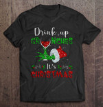 Drink Up Grinches ItS Christmas Sparkle Wine Grinch Hand Version Grinch T Shirt
