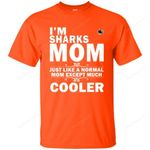 A Normal Mom Except Much Cooler San Jose Sharks T Shirts bestfunnystore.com T Shirt