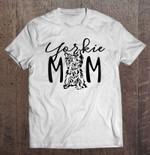 Yorkie Mom Yorkie Lover dog Yorkie Yorkie Lover Yorkie Mom T Shirt