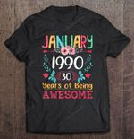 January 1990 30 Years Of Being Awesome Floral Version 30 Years Old 30th Birthday January 1990 T Shirt