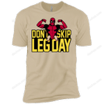 Dont Skip Leg Day T-Shirt 2018T05 T Shirt