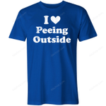 I Love Peeing Outside Shirt trending T Shirt