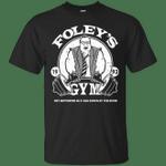 Foleys Gym T-Shirt movie T Shirt