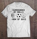 Surrounded By Balls Mom Of Boys Sport T Shirt
