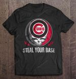 Steal Your Base - Chicago Cubs Version MLB T Shirt