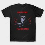 I'LL BE BACK T-Shirt I'll be back Mashup movie Palpatine Parody Star Wars Terminator BUY NOW Posted in Time Limited Tees Edit T Shirt