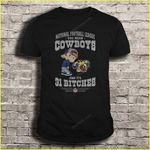 National Football League you mean Cowboys and its 31 Bitches Football T Shirt