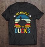 This Kid Loves Ducks Vintage Version Ducks Ducks Lover Loves Ducks T Shirt