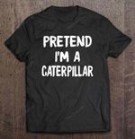 Pretend I'm A Caterpillar Halloween Costume Cat T Shirt