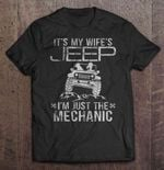 It's My Wife's Jeep I'm Just The Mechanic Jeep Girl And Dog Version Wife T Shirt
