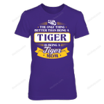 LSU Tigers - The only thing better than Tiger - Mom LSU Tigers T Shirt