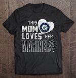 This Mom Loves Her Mariners MLB T Shirt