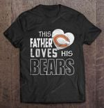 This Father Loves His Bears NFL T Shirt