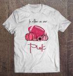 In October We Wear Pink Breast Cancer Awareness Football Version Sport T Shirt