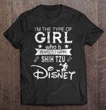 I'm The Type Of Girl Who Is Perfectly Happy With Shih Tzu And Disney Disney GIRL Mickey Mouse perfectly happy shih tzu T Shirt
