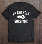 La Chancla Survivor La Chancla La Chancla Survivor Mexican T Shirt