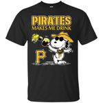 Pittsburgh Pirates Makes Me Drinks T Shirts bestfunnystore.com T Shirt
