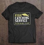 Fish Catching Service No Fish Too Big Or Small Cat T Shirt
